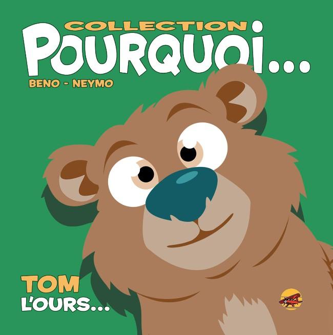 Couverture de Pourquoi... (Collection Pourquoi...) - Tom, L'Ours...