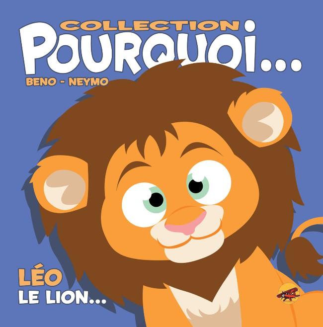 Couverture de Pourquoi... (Collection Pourquoi...) - Léo, Le Lion...