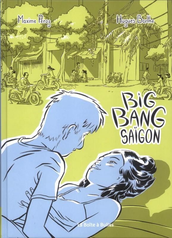 Couverture de Big bang Saïgon - Tome 1