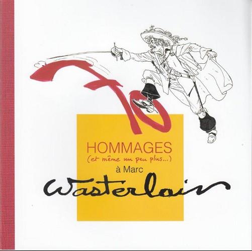 Couverture de (AUT) Wasterlain - 70 hommages à Marc Wasterlain