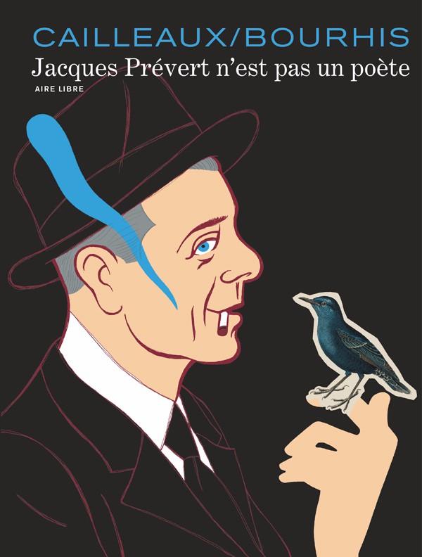 Couverture de Jacques Prévert n'est pas un poète - Tome INT