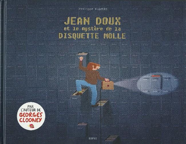 Couverture de Jean Doux et le mystère de la disquette molle