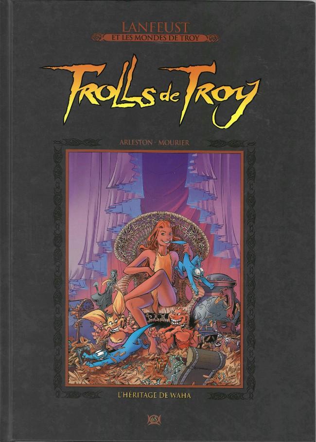 Couverture de Lanfeust et les mondes de Troy - La collection (Hachette) -65- Trolls de Troy - L'héritage de Waha