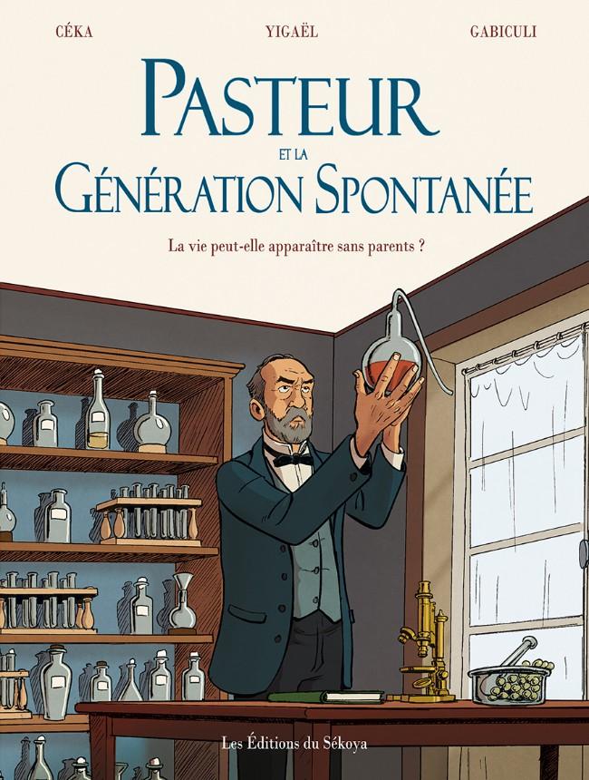 Couverture de Pasteur et la génération spontanée - Pasteur et la génération Spontanée
