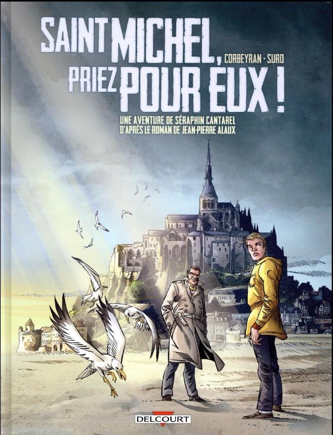 Couverture de Séraphin Cantarel (Une aventure de) -2- Saint Michel, priez pour eux !