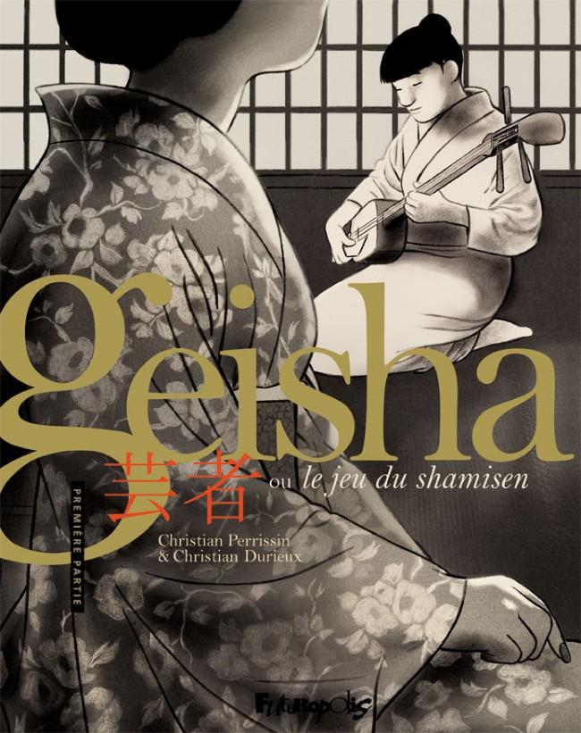 Couverture de Geisha, ou le jeu du shamisen -1- Première partie