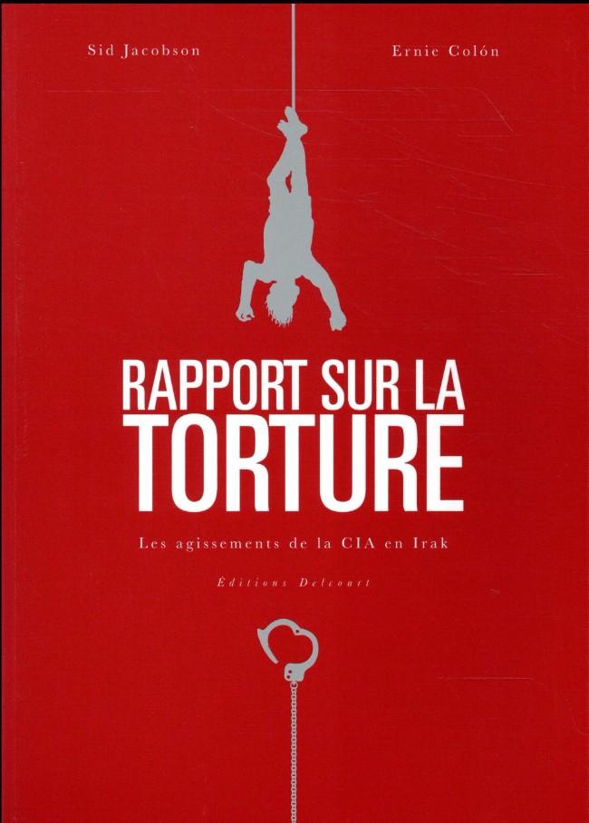 Couverture de Rapport sur la torture - Rapport sur la torture - Les agissements de la CIA en Irak