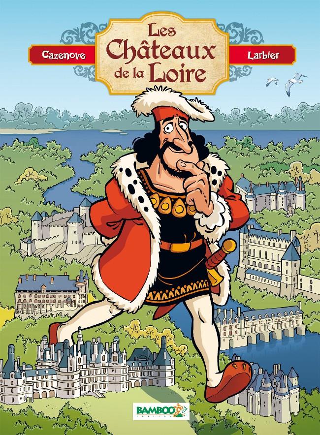 Couverture de Les châteaux de la Loire - Les Châteaux de la Loire