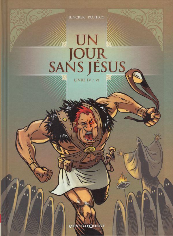 Couverture de Un jour sans Jésus -4- Livre IV / VI