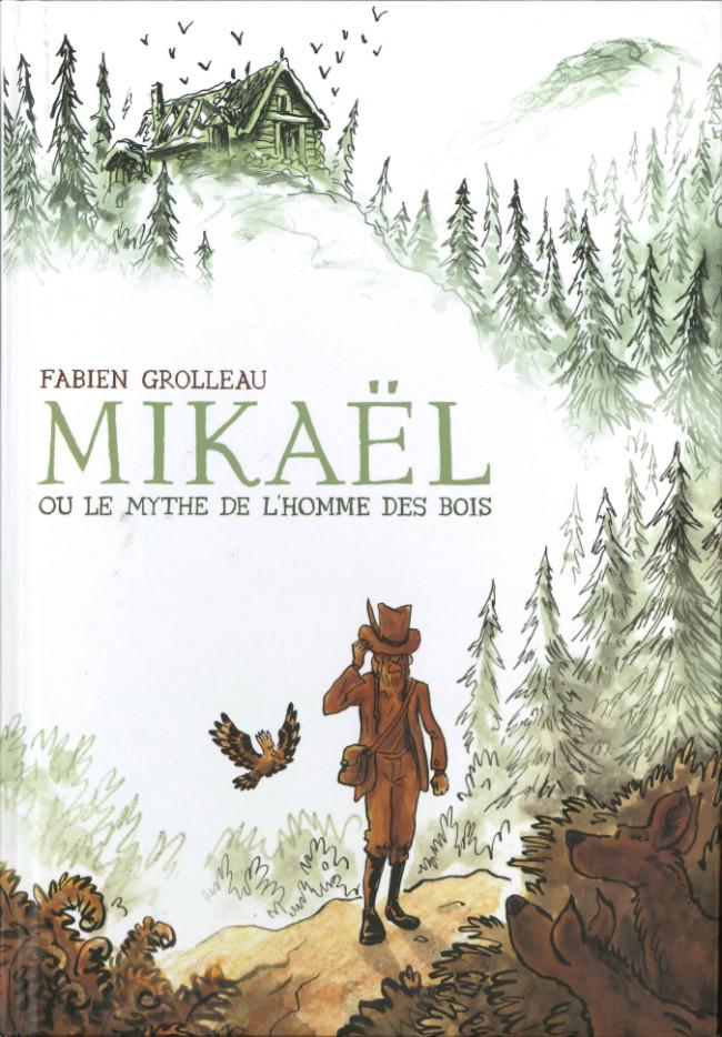 Couverture de Mikaël, ou le mythe de l'homme des bois