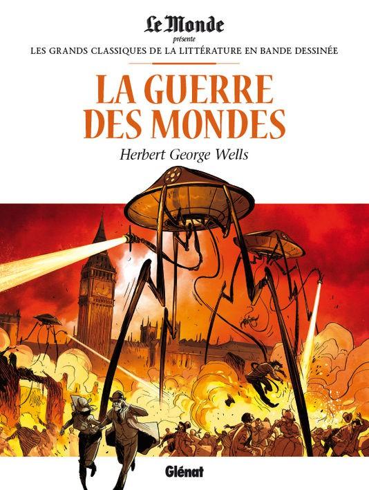 Couverture de Les grands Classiques de la littérature en bande dessinée -7- La Guerre des Mondes
