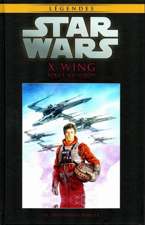 Couverture de Star Wars - Légendes - La Collection (Hachette) -3864- X-Wing Rogue Squadron - III. Opposition rebelle