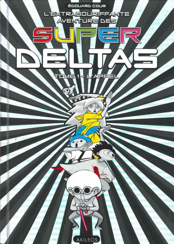 Couverture de L'extrabouriffante aventure des Super Deltas -1- L'appel