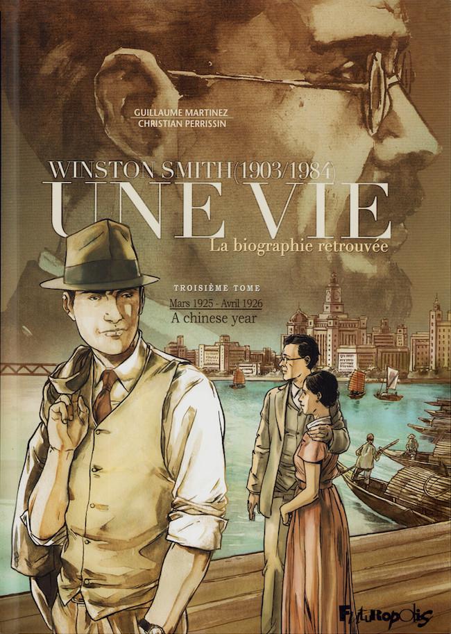 Couverture de Une vie : La biographie retrouvée -3- Mars 1925 - Avril 1926 : A chinese year