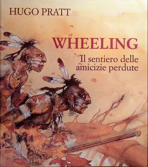Couverture de (AUT) Pratt, Hugo (en italien) - Wheeling, il sentiero delle amicizie perdute