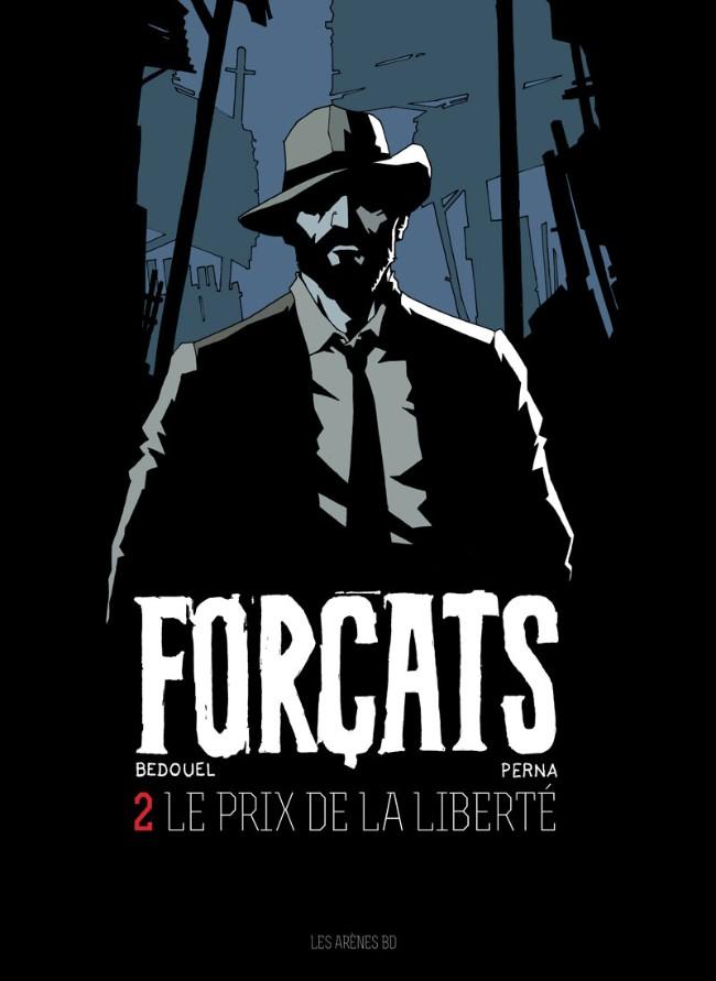 Couverture de Forçats -2- Le Prix de la liberté