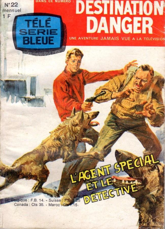 Couverture de Télé série bleue (Les hommes volants, Destination Danger, etc.) -22- Destination Danger - L'agent spécial et le détective