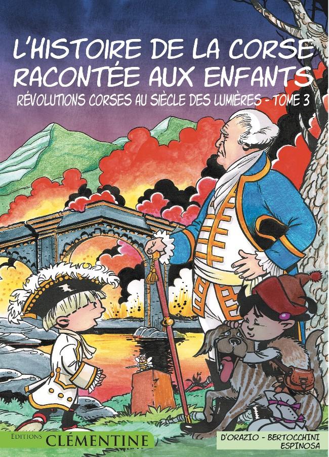 Couverture de L'histoire de la Corse racontée aux enfants -3- Révolutions corses au siècle des Lumières