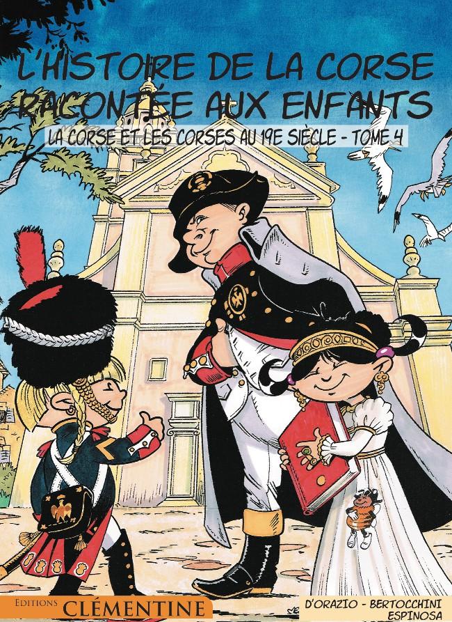 Couverture de L'histoire de la Corse racontée aux enfants -4- La Corse et les Corses au 19e siècle
