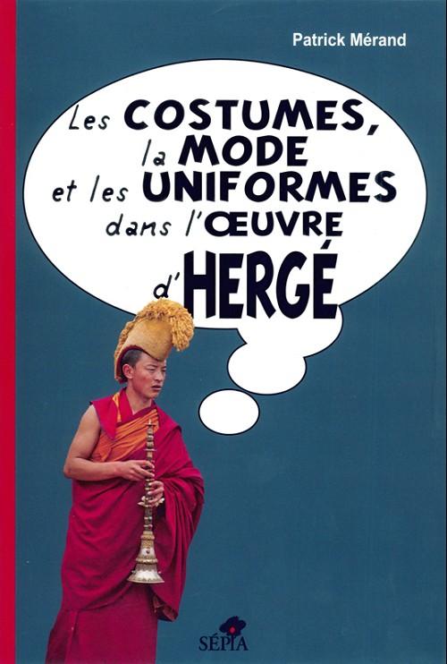 Couverture de (AUT) Hergé - Les costumes, la mode et les uniformes dans l'œuvre d'Hergé