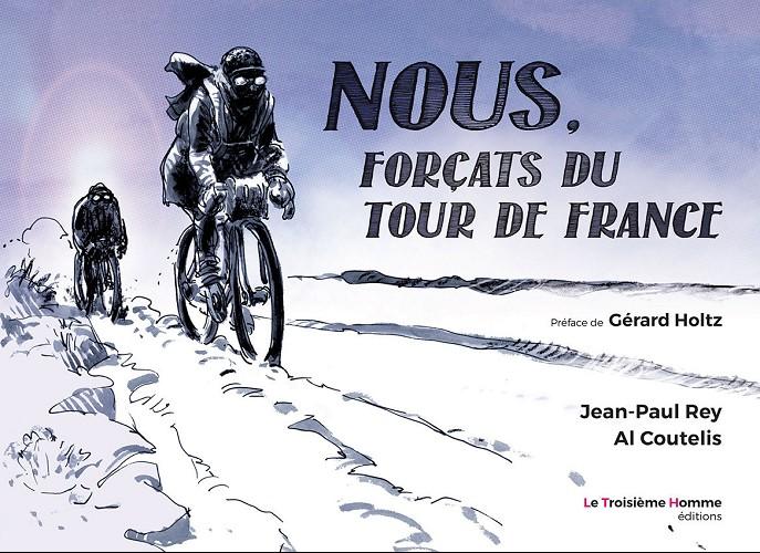 Couverture de Nous, forçats du Tour de France