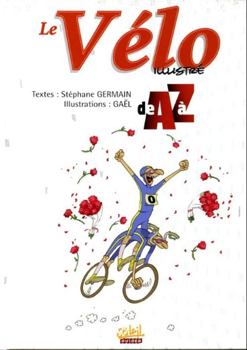 Couverture de Illustré (Le Petit) (La Sirène / Soleil Productions / Elcy) - Le Vélo illustré de A à Z