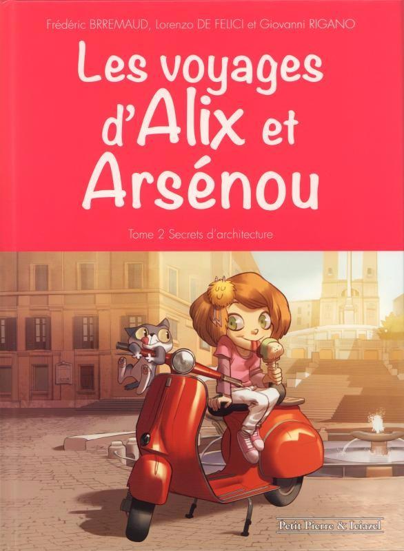 Couverture de Alix et Arsénou (Les voyages d') -2- Secrets d'architecture