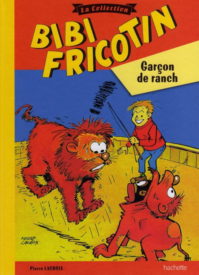 Couverture de Bibi Fricotin (Hachette - la collection) -HC- Garçon de ranch