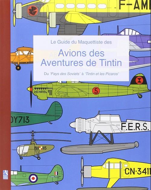 Couverture de Tintin - Divers - Avions des aventures de Tintin (le guide du maquettiste des)