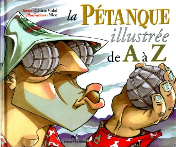 Couverture de Illustré (Le Petit) (La Sirène / Soleil Productions / Elcy) - La Pétanque illustrée de A à Z