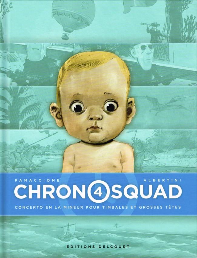 Couverture de Chronosquad -4- Concerto en la mineur pour timbales et grosses têtes