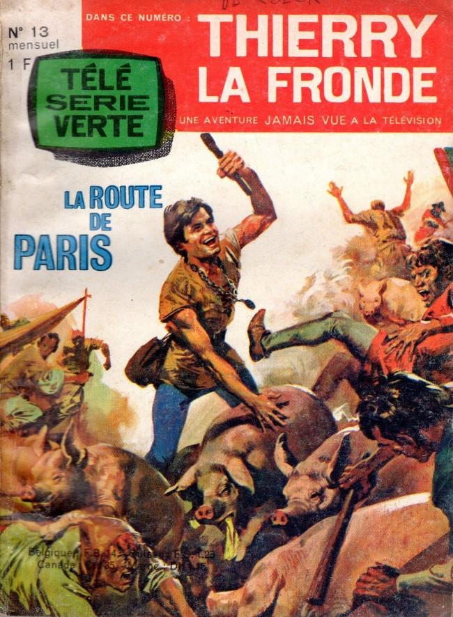 Couverture de Télé Série Verte (Thierry la Fronde) -13- La route de Paris
