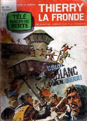 Couverture de Thierry la Fronde (Télé Série Verte) -16- Coup blanc en Berri