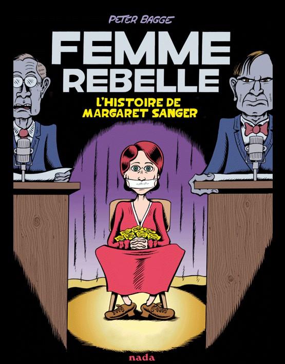Couverture de Femme rebelle, l'histoire de Margaret Sanger