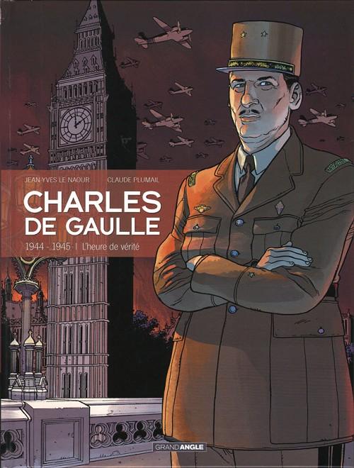 Couverture de Charles de Gaulle (Plumail) -3- 1944 - 1945 L'heure de vérité