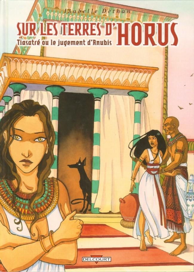 Couverture de Sur les terres d'Horus -3- Tiasatré ou le jugement d'Anubis