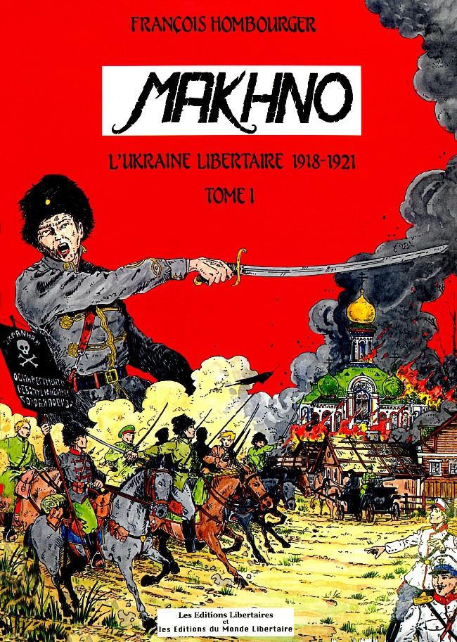 Couverture de Makhno -1- L'Ukraine libertaire 1918-1921