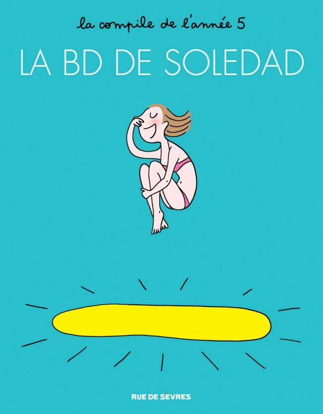 Couverture de La bd de Soledad -5- Tome 5
