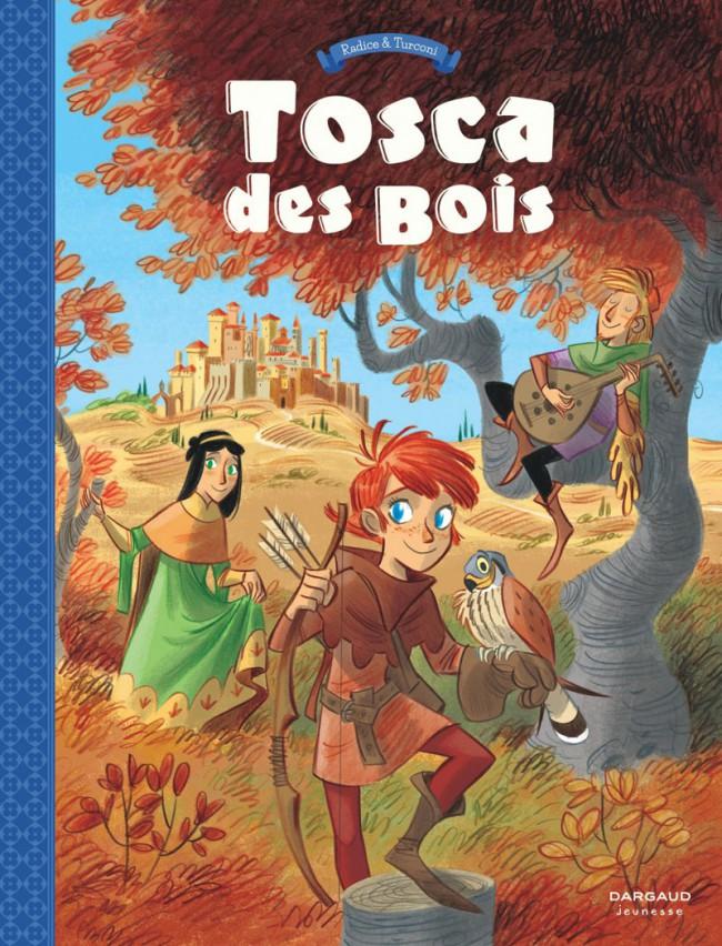 Couverture de Tosca des Bois -1- Jeunes filles, chevaliers, hors-la-loi et ménestrels