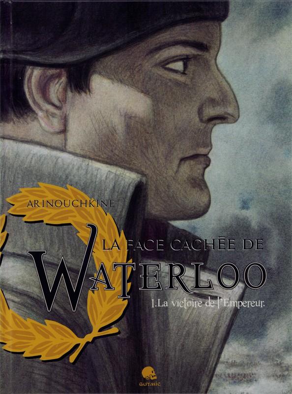 Couverture de La face cachée de Waterloo -1- La victoire de l'empereur