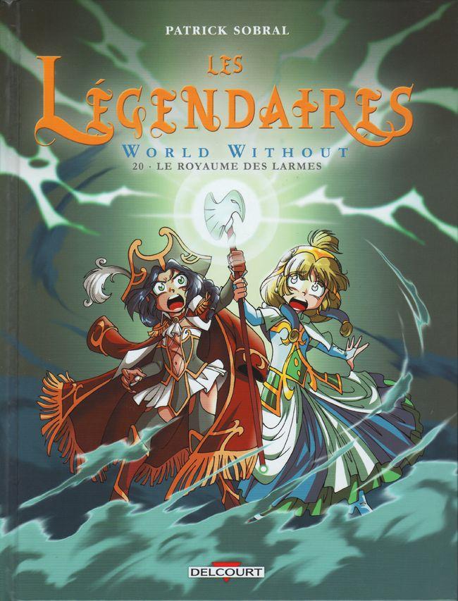 Couverture de Les légendaires -20- World Without : Le Royaume des Larmes