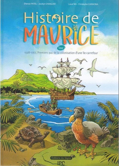 Couverture de Histoire de Maurice -1- 1598-1767, premiers pas de la colonisation d'une île-carrefour.