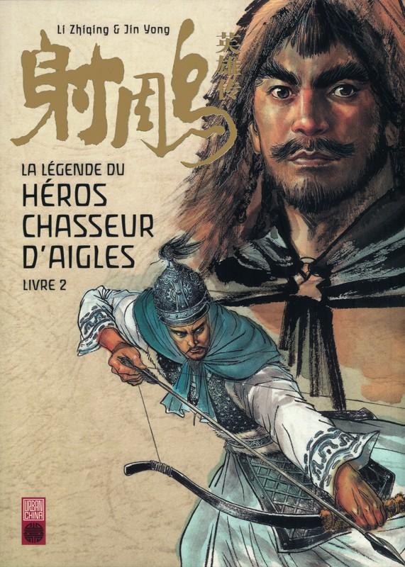 Couverture de La légende du héros chasseur d'aigle -2- Bander l'arc et tuer l'aigle