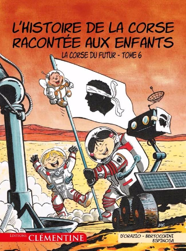 Couverture de L'histoire de la Corse racontée aux enfants -6- La Corse du futur