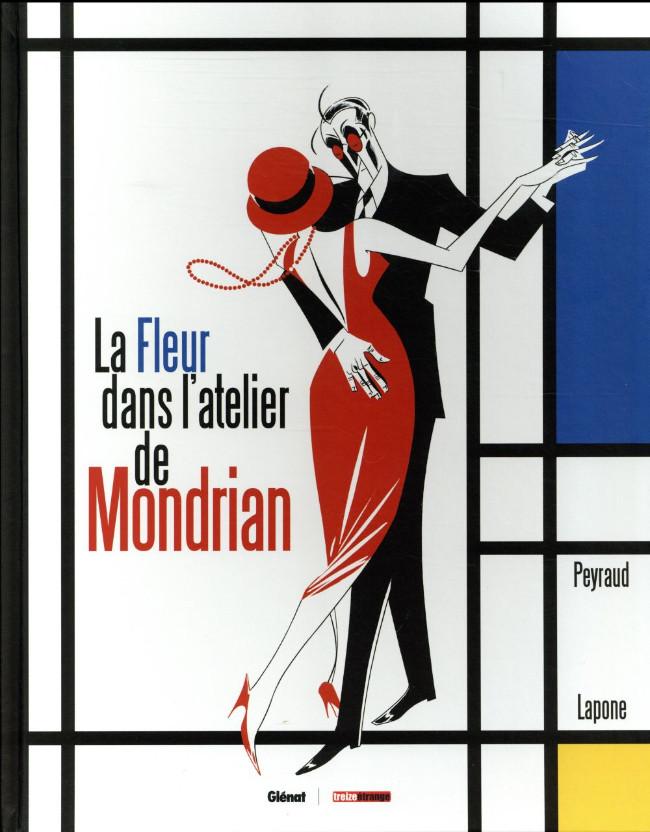 Couverture de La fleur dans l'atelier de Mondrian - La Fleur dans l'atelier de Mondrian