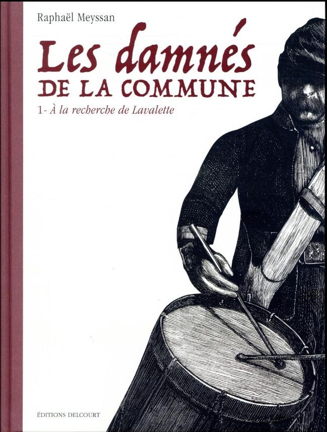 Couverture de Les damnés de la Commune -1- À la Recherche de Lavalette
