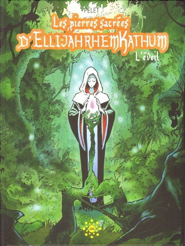 Couverture de Les pierres sacrées d'EllijahrhemKathum -1- L'éveil