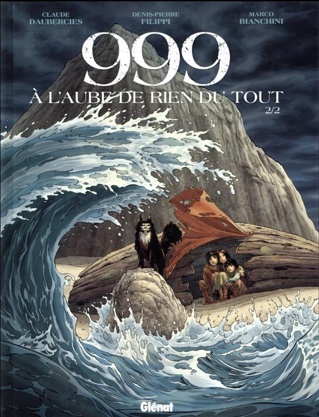 Couverture de 999, à l'Aube de Rien du Tout -2- Tome 2/2