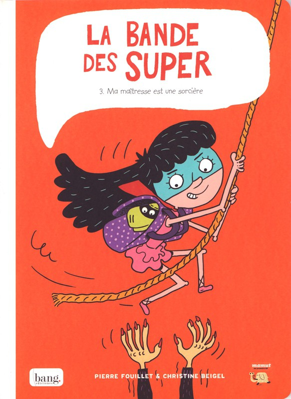 Couverture de La bande des Super -3- Ma maîtresse est une sorcière