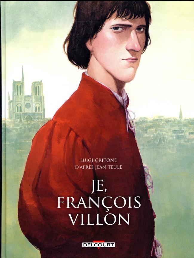 Couverture de Je, François Villon - Tome INT